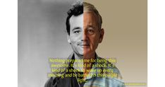 Image result for bill murray quotes Bill Murray, Quotes, Image, Movie Posters, Fictional Characters, Quotations, Film Poster, Fantasy Characters, Quote