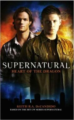 Supernatural : Heart of the Dragon: Amazon.co.uk: Keith R Decandido…