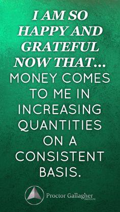 Affirmation / Money / Daily Affirmations / Proctor Gallagher Institute / Bob Proctor / Manifestation / Law of Attraction Prosperity Affirmations, Positive Affirmations Quotes, Money Affirmations, Affirmation Quotes, Positive Quotes, Gratitude Quotes, Law Of Attraction Affirmations, Law Of Attraction Quotes, Positive Thoughts