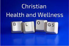 Blogs about wellness and the Christian faith
