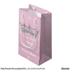 Cute Pink Pearly Personalized Princess Gift Bags with Your Text, Princess, NAME. CLICK: http://www.zazzle.com/pink_pearly_personalized_princess_gift_bags_small_gift_bag-256547560260130414?rf=238147997806552929  more Personalized Kids Gifts and Party Supplies HERE: http://www.zazzle.com/littlelindapinda/gifts?cg=196567562635231112&rf=238147997806552929 Unique Princess Gift Wrapping Our Little Princess themed baby shower or princess birthday. CALL Linda princess themed party supplies…