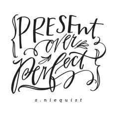 present over perfect, lettering by Lindsay Letters || shaunaniequist.com