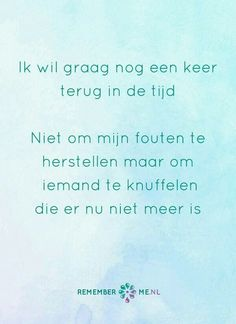 Verdriet Verlies    terug in de tijd Wall Quotes, Words Quotes, Life Quotes, Sayings, Love Words, Beautiful Words, Missing Quotes, Dutch Quotes, Meaningful Words