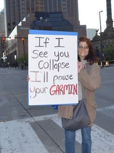 If I see you collapse, I'll pause your Garmin