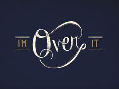 I'm Over It Art Print. I need this! :-)