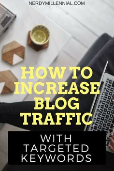 How to increase blog traffic with targeted keywords - how to do keyword research and grow your blog