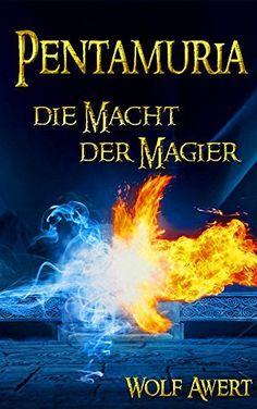 Noch für kurze Zeit gratis ☺ Die Macht der Magier - Fantasy Trilogie Deutsch (Pentamuria Saga Band 1), http://www.amazon.de/dp/B00LNE7BJK/ref=cm_sw_r_pi_awdl_jHECub0J6XFGW