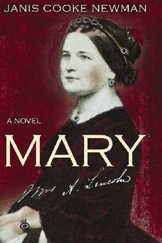 Mary (Lincoln's wife) by Janis Cooke Newman