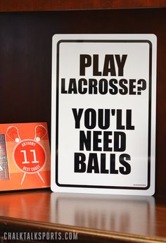 Lacrosse Room Signs and frames. Lacrosse gift ideas and custom lacrosse room decor from chalktalksports.com - play lacrosse you'll need balls