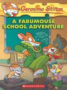 Geronimo Stilton #38: A Fabumouse School Adventure by Geronimo Stilton. $4.97. Publisher: Scholastic Paperbacks (December 1, 2011). 128 pages. Author: Geronimo Stilton