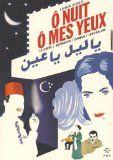 Ô nuit, ô mes yeux : Le Caire, Beyrouth, Damas, Jérusalem | Lamia Ziadé Une histoire du monde arabo-musulman, du début du XXe siècle aux années 1970, à travers les destins de chanteuses qui ont marqué la société, l'histoire et la culture de leur pays : Asmahan, Oum Koulthoum, Leila Mourad, Sabah, Faïrouz, etc.