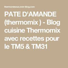 PATE D'AMANDE (thermomix ) - Blog cuisine Thermomix avec recettes pour le TM5 & TM31