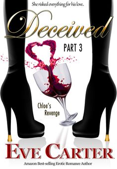 Deceived Part 3 Chloes Revenge, by Eve Carter ($2.99)