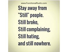 I know some of those still people. Still stuck in the same place Amazing Inspirational Quotes, Inspirational Quotations, Motivational Quotes, Daily Inspiration Quotes, Motivation Inspiration, Words Quotes, Life Quotes, Sayings, Favorite Quotes