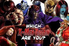 Which X-Men Villain Are You? - Because SOMEBODY'S got to destroy the X-Mansion. - Quiz