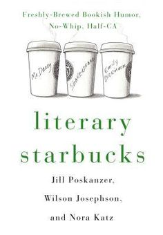 Literary Starbucks by Nora Katz, Wilson Josephson,Jill Poskanzer, Harry Bliss (Illustrations)