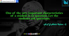 One of the very important characteristics of a student is to question. Let the students ask questions. #apjabdulkalammotivationalquotes #lifelessonmotivationalquotes #lovereletedmotivationalquotes #apjabdulkalaminspiaringquotes #apjabdulkalamquotesinenglish #lifechangeingMotivationalQuotes #learningmotivationalquotes #abdulkalammotivationalquotes #motivationalquotes #lovequotes #englishmotivationalquotes