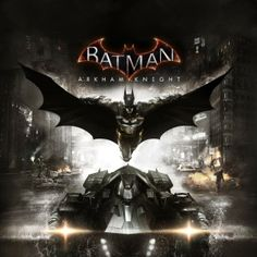 Batman: Arkham Knight – Cover art and details on the video game
