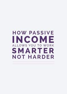 How Passive Income Allows You to Work Smarter, Not Harder | There's been a lot of buzz in the blogging world about passive income. What is it and how can it help you build your business? Click through to learn more.