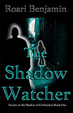 The Shadow Watcher (Society in the Shadow of Civilization Book by [Benjamin, Roari] Free Ebooks, Book 1, Civilization, Science Fiction, Kindle, Sci Fi, Author, Amazon, Store