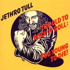 Jethro Tull - Too Old To Rock 'N' Roll Cd