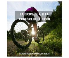 La bicicletta ti fa conoscere luoghi a volte inaccessibili.