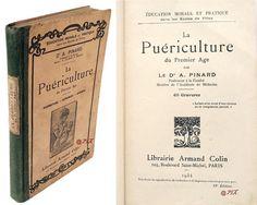 La puériculture du premier âge. / Adolphe Pinard. - 18° édition - Paris : Armand Colin, 1934. - 1 volume. - 19 cm