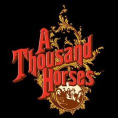 Obsessed with A Thousand Horses. Definitely check them out. The Landslide EP is amazing