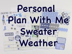Personal Plan Wtih Me - Sweater Weather