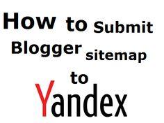 101Helper | Blogger tips,tricks,widgets,menus,seo: How to submit blogger sitemap to Yandex