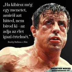 Az élet értelme Rocky Balboa szerint... Rocky Balboa Movie, Rocky Balboa Poster, Rocky Balboa Quotes, Rocky Film, Inspirational Posters, Motivational Quotes, Training Montage, Bruce Lee Quotes, Gym Quote
