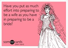 You are a bride for a day, but you will be a wife forever! Plan, prepare and pray!