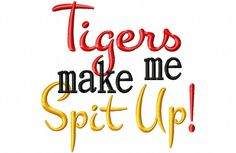 Tigers make me Spit Up   Machine Embroidery by LilliPadGifts