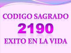 CODIGO SAGRADO 2190 PARA EXITO EN LA VIDA - YouTube