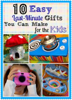 10 Easy Last-Minute Gifts You can Make for the Kids -- many made with recyclables!