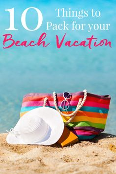 10 Things To Pack For Your Beach Vacation