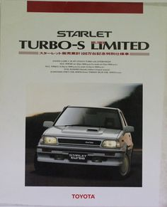 Classic Car News Pics And Videos From Around The World Toyota Racing Development, Toyota Starlet, Gt Turbo, Ad Car, Car Brochure, Japan Cars, Toyota Cars, Car Posters, Transporter