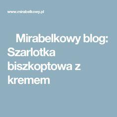 Mirabelkowy blog: Szarlotka biszkoptowa z kremem