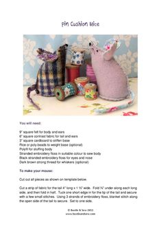 Pin Cushion Mice Pattern  Cute mice created from a few fabric scraps and so easy to make in a couple of hours. Make one, two or a whole family in different sizes.