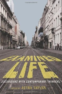 Availability: http://130.157.138.11/record=b3860852~S13 Examined Life: Excursions With Contemporary Thinkers by Astra Taylor. Truth / Cornel West -- Meaning / Avital Ronell -- Ethics / Peter Singer -- Cosmopolitanism / Kwame Anthony Appiah -- Justice / Martha Nussbaum -- Revolution / Michael Hardt -- Ecology / Slavoj Žižek -- Interdependence / Judith Butler with Sunaura Taylor