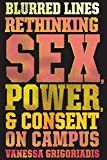 Blurred Lines: Rethinking Sex Power and Consent on Campus by Vanessa Grigoriadis (Author) #Kindle US #NewRelease #Education #Teaching #eBook #ad