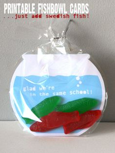 "Printable Fishbowl Cards - Party Favors/Valentines. ""Glad we're in the same school"", ""I saw you, and I was hooked"", ""thanks for visiting ___'s world"", ""thanks for swimmin' my way!"" or ""of all the fish in the sea, you're the friend for me!"". Too cute!"