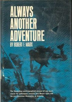 Always Another Adventure by Robert Marx. This book is the autobiography of a successful treasure hunter turned underwater archaeologist. It includes the Matanceros Reef shipwreck salvage in Mexico and the author's voyage on the 'Nina II', following in the steps of Columbus.