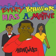 "DEF!NITION OF FRESH : Akbar Walks - Every Behavior Has A Motive...Detroit emcee Akbar Walks sends his project ""Every Behavior Has A Motive"". Album titled inspired by Professor Charles Jones. Recorded/Mixed/Mastered by Rashaad Robinson. Executive Produced: Rashaad Robinson of The Zoo Music Group."