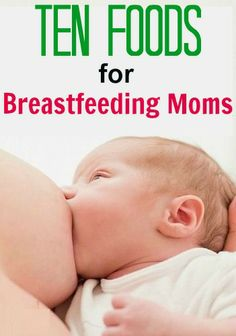 10 Best Foods For Breastfeeding Moms