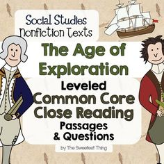EASY: Integrate Social Studies with ELA! 18 nonfiction leveled texts total (6 texts on three levels – below grade level, on grade level, and above grade level) related to the Age of Exploration. Each passage includes Common Core comprehension printables. Included The Age of Exploration Texts: *Christopher Columbus *Hernando de Soto *Ferdinand Magellan *Navigational Technology *Land Bridge Theory *Special Section* Exploration by Country - Spain, Portugal, France, The Netherlands and England