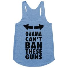 Obama Can't Ban These Guns | Activate Apparel | T-Shirts, Tanks, Sweatshirts and Hoodies. small women's racerback