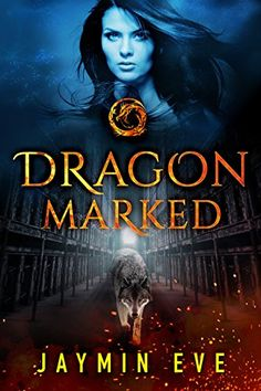 Dragon Marked (Supernatural Prison Book 1) by Jaymin Eve http://www.amazon.com/dp/B010T0NJ4Y/ref=cm_sw_r_pi_dp_-GJuwb1GKEHTS