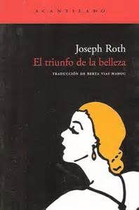 Joseph Roth El triunfo de la belleza