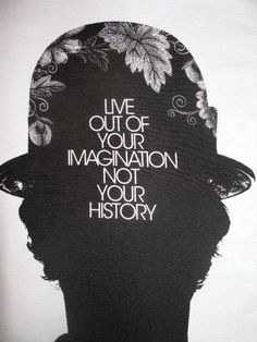 Live out of your Imagination not your history Words Quotes, Wise Words, Me Quotes, Sayings, Uplifting Quotes, Inspirational Quotes, Mary Poppins Quotes, Gypsy Quotes, Art Education